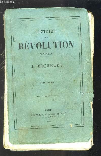 HISTOIRE DE LA REVOLUTION FRANCAISE - TOME PREMIER.