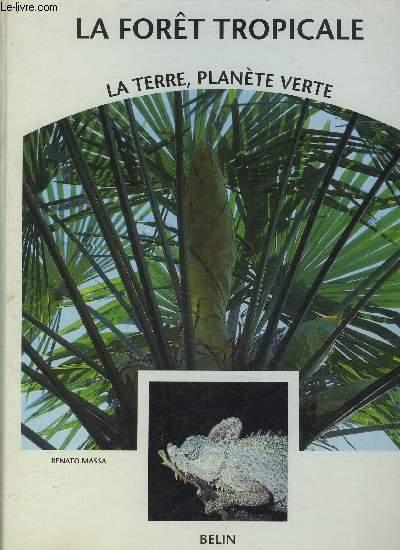 LA TERRE, PLANETE VERTE VOLUME 3 : LA FORET TROPICALE.