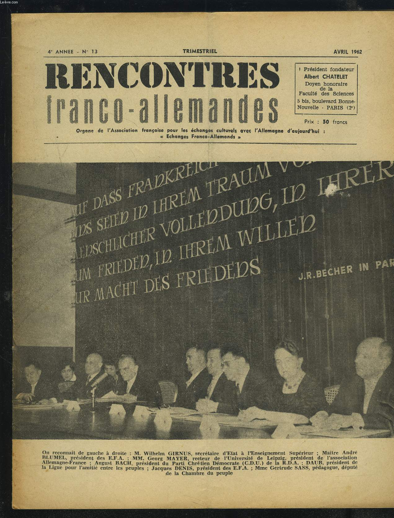RENCONTRES FRANCO-ALLEMANDES - N°13 / 4° ANNEE AVRIL 1962 : CREATION DE L'ASSOCIATION ALLEMAGNE-FRANCE EN R.D.A. + COMPTE RENDU DE M. ROLAND LENOIR + RAPPORT DU PROFESSEUR GEORG MAYER...ETC.