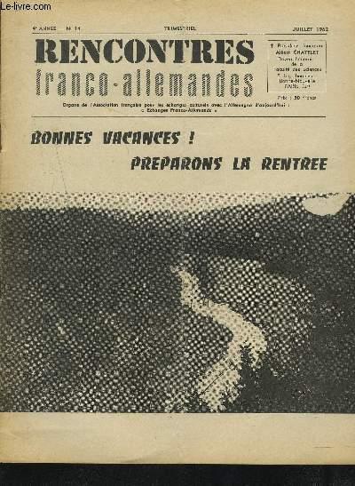 RENCONTRES FRANCO-ALLEMANDES - N°14 / 4° ANNEE JUILLET 1962 : BONNES VACANCES ! PREPARONS LA RENTREE + ECHANGES A SENS UNIQUE + VIVE LE COMITE PARIS-BERLIN + A PROPOS DU LIVRE DE M. CASTELLAN + LA VIE DE L'ASSOCIATION...ETC.