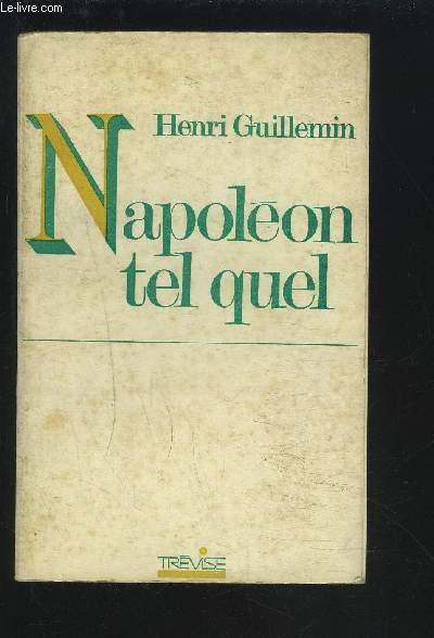 NAPOLEON TEL QUEL.
