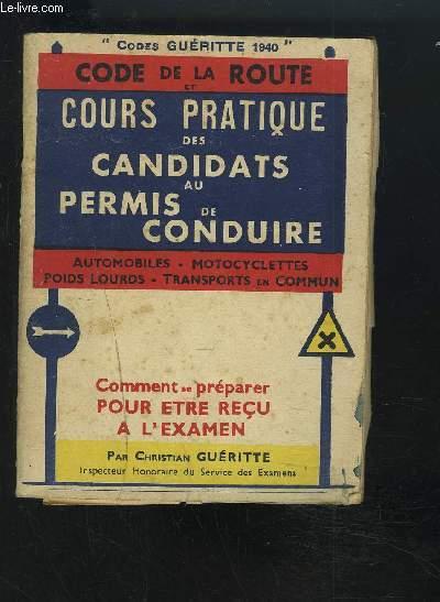CODE DE LA ROUTE - COURS POARTIQUE DES CANDIDATS AU PERMIS DE CONDUIRE - AUTOMOBILES / MOTOCYCLETTES / POIDS LOUDS / TRANSPORTSS EN COMMUN - COMMENT PREPARER POUR ETRE RECU A L'EXAMEN.
