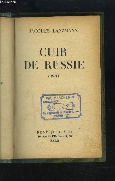 CUIR DE RUSSIE - RECIT.