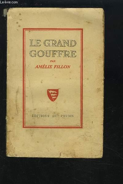 LE GRAND GOUFFRE.