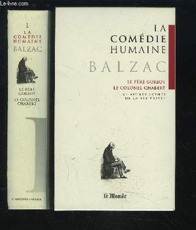 LA COMEDIE HUMAINE - TOME 1 : SCENES DE LA VIE PRIVEE / LE PERE GORIOT + LE COLONEL CHABERT + LA MESSE DE L'ATHEE + L'INTERDICTION.