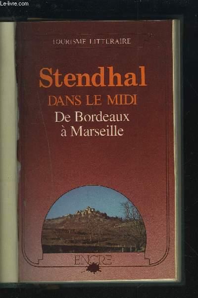 DANS LE MIDI - DE BORDEAUX A MARSEILLE.