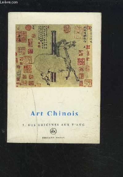 L'ART CHINOIS - DES ORIGINES AUX T'ANG.