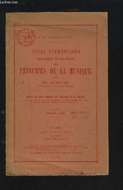 COURS ELEMENTAIRE - THEORIQUE DES PRINCIPES DE LA MUSIQUE - PREMIER LIVRE.