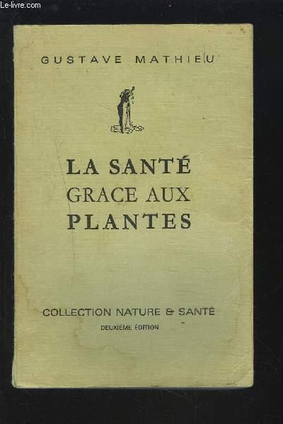 LA SANTE GRACE AUX PLANTES.