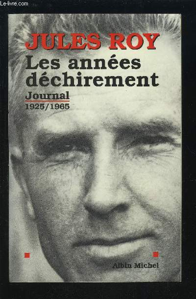 LES ANNEES DECHIREMENT - JOURNAL 1925-1965.