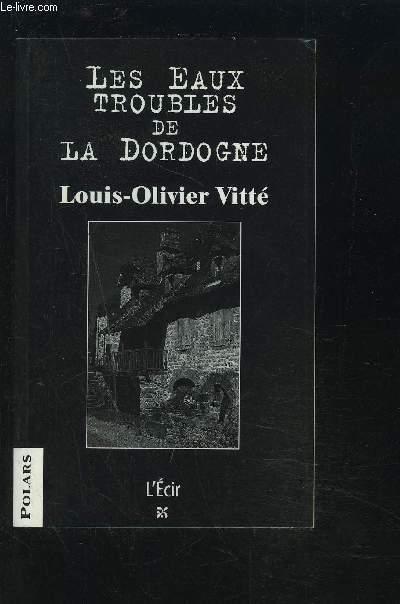 LES EAUX TROUBLES DE LA DORDOGNE.