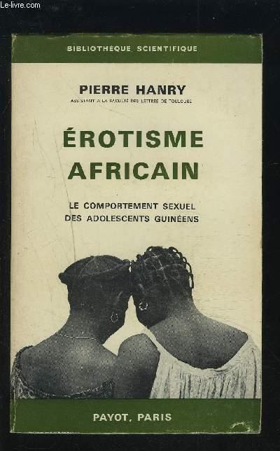 EROTISME AFRICAIN - LE COMPORTEMENT SEXUEL DES ADOLESCENTS GUINEENS.