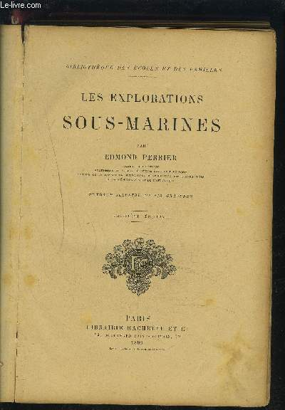 LES EXPLORATIONS SOUS-MARINES - 3° EDITION - OUVRAGE ILLUSTREE DE 243 GRAVURES.