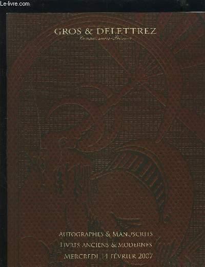 CATALOGUE DE VENTE AUX ENCHERES - AUTOGRAPHES & MANUSCRITS + LIVRES ANCIENS & MODERNES - MERCREDI 14 FEVRIER 2007.
