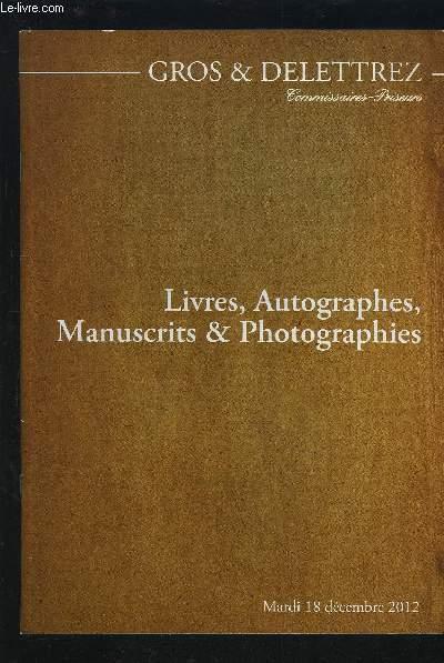 CATALOGUE DE VENTE AUX ENCHERES - LIVRES, AUTOGRAPHES, MANUSCRITS & PHOTOGRAPHIES - MARDI 18 DECEMBRE 2012.
