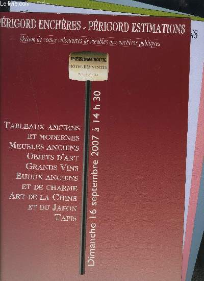 CATALOGUE DE VENTE AUX ENCHERES - PERIGORD ENCHERES/ESTIMATIONS - LOT 5 FASCICULES : 26 octobre / 7 juin2009 / 26 avril 2009 / 19 sept. 2010 / 16 sept. 2007 - Timbres postes + Grands vins de Bordeaux + Art de Chine et Japon + Tapis + Tapisserie...etc.