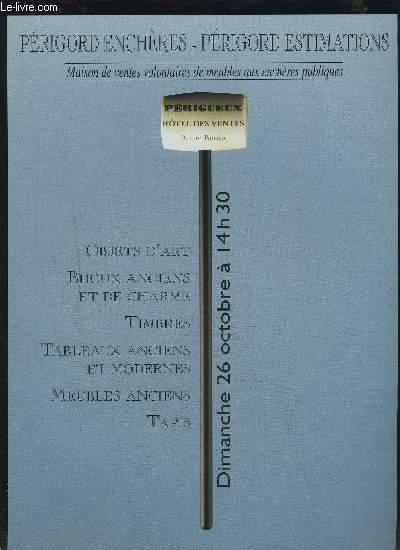 CATALOGUE DE VENTE AUX ENCHERES - PERIGORD ENCHERES/ESTIMATIONS - 26 OCTOBRE : TABLEAUX ANCIENS ET MODERNES + MEUBLES ANCIENS + OBJETS D'ART + BIJOUX ANCIENS ET DE CHARME + TIMBRES + TAPIS.