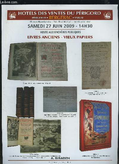 CATALOGUE DE VENTE AUX ENCHERES - SAMEDI 27 JUIN 2009 14H30 - LIVRES ANCIENS / VIEUX PAPIERS.