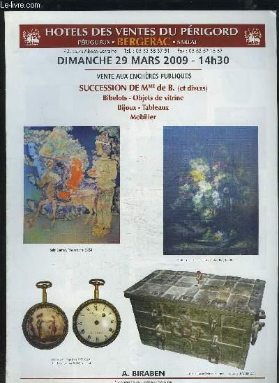CATALOGUE DE VENTE AUX ENCHERES - DIMANCHE 29 MARS 2009 14H30 : SUCCESSION DE MME DE B. (ET DIVERS) / BIBELOTS / OBJETS DE VITRINE / BIJOUX / TABLEAUX / MOBILIER.