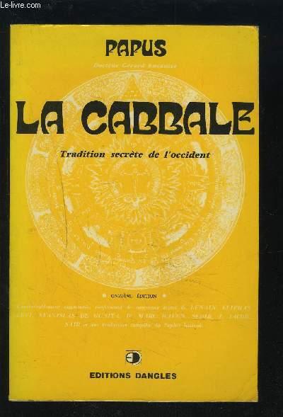 LA CABBALE - TRADITION SECRETE DE L'OCCIDENT.