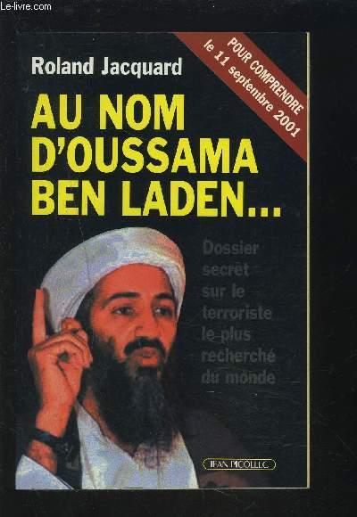 AU NOM D'OUSSAMA BEN LADEN... - POUR COMPRENDRE LE 11 SEPTEMBRE 2001.