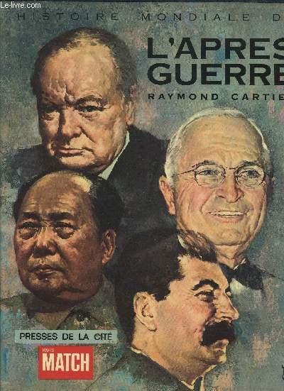 HISTOIRE MONDIAL DE L'APRES GUERRE - TOME PREMIER.