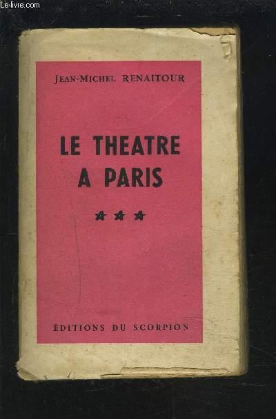 LE THEATRE A PARIS + ENVOI DE L'AUTEUR.