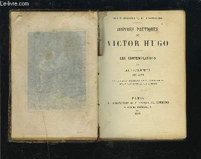 OEUVRES POETIQUES DE VICTOR HUGO - LES CONTEMPLATIONS II AUJOURD'HUI.