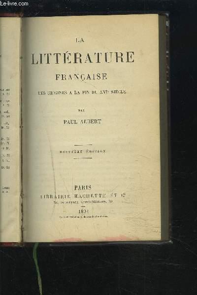 LA LITTERATURE FRANCAISE - DES ORIGINES A LA FIN DU XVI° SIECLE.