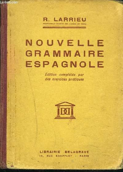NOUVELLE GRAMMAIRE ESPAGNOLE / Edition complétée par des exercices pratiques / 10e édition
