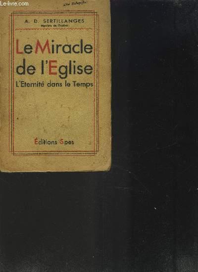 LE MIRACLE DE L'EGLISE - L'Eternité dans le Temps
