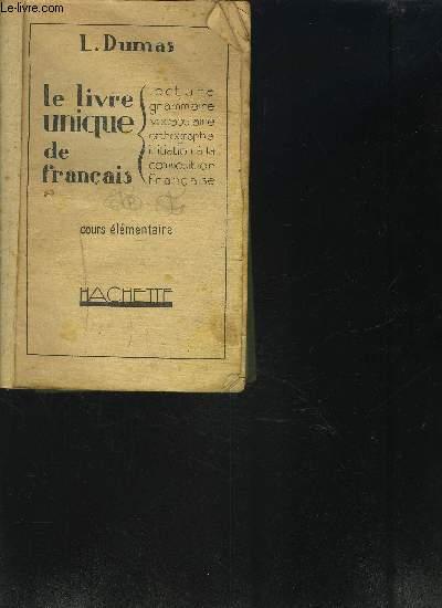 LE LIVRE UNIQUE DE FRANCAIS - COURS ELEMENTAIRE
