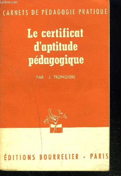 LE CERTIFICAT D'APTITUDE PEDAGOGIQUE - CARNETS DE PEDAGOGIE PRATIQUE