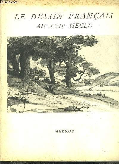 LE DESSIN FRANCAIS AU XVIIe SIECLE