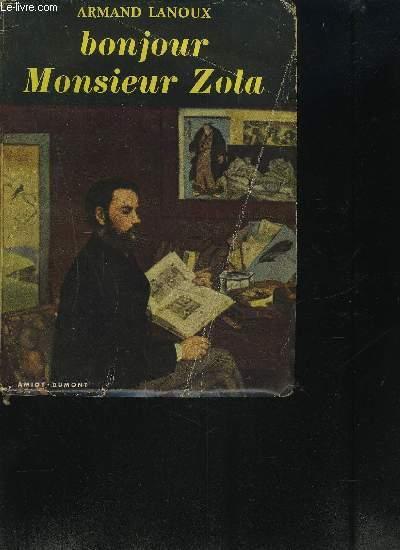 BONJOUR MONSIEUR ZOLA