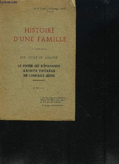 HISTOIRE D'UNE FAMILLE - UNE ECOLE DE SAINTETE - LE FOYER OU ON S'EPANOUIT SAINTE THERESE DE L'ENFANT JESUS