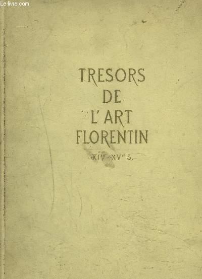TRESORS DE L'ART FLORENTIN - XIV-XVe siècle