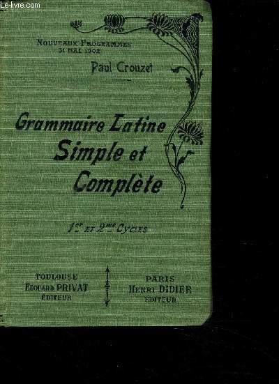 GRAMMAIRER LATINE SIMPLE ET COMPLETE -  NOUVEAUX PROGRAMMES 31 MAI 1902
