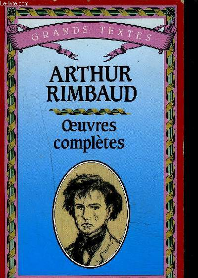 ARTHUR RIMBAUD - OEUVRES COMPLETES