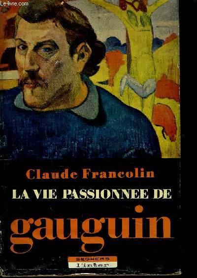 LA VIE PASSIONNEE DE GAUGUIN