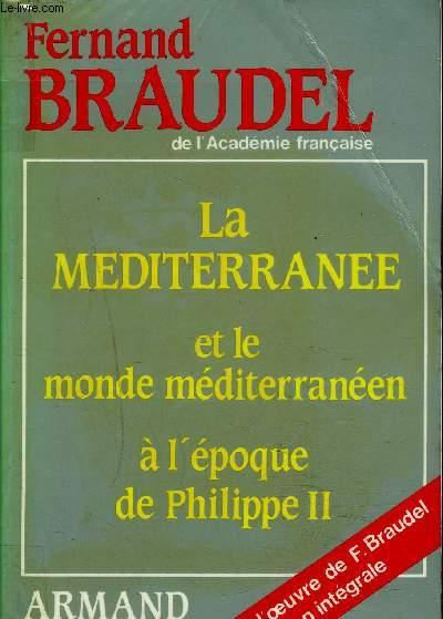 LA MEDITERRANEE ET LE MONDE MEDITERRANEEN A L'EPOQUE DE PHILIPPE II - 2 TOMES - TOME 1+2 - 6ème édition