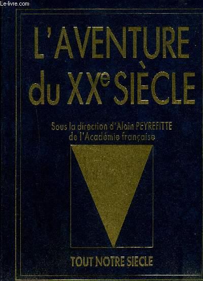 L'AVENTURE DU XXe SIECLE - D'APRES LES COLLECTIONS ET LES GRANDES SIGNATURES DU FIGARO