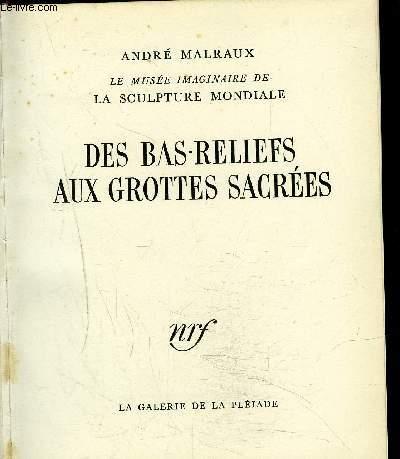 DES BAS-RELIEFS AUX GROTTES SACREES - Collection Le musée imaginaire de la sculpture mondiale