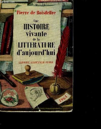 UNE HISTOIRE VIVANTE DE LA LITTERATURE D'AUJOUR'HUI