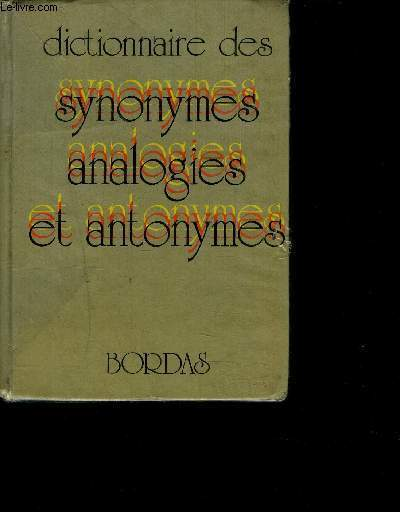 DICTIONNAIRE DES SYNONYMES ANALOGIES ET ANTONYMES