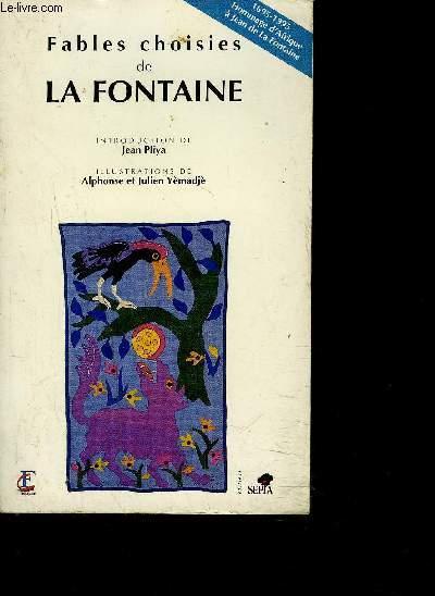 FABLES CHOISIES DE LA FONTAINE - 1695-1995 Hommage d'Afrique à Jean de La Fontaine