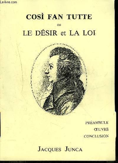 COSI FAN TUTTEE OU LE DESIR ET LA LOI - Préambule, oeuvre, conclusion