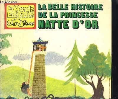 COLLECTION LE MONDE ENCHANTE DE WALT DISNEY - La belle histoire de la princesse natte d'or