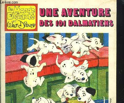 COLLECTION LE MONDE ENCHANTE DE WALT DISNEY : UNE AVENTURE DES 101 DALMATIENS