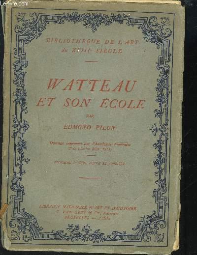 WATTEAU ET SON ECOLE - 2EME EDITION - Collection Bibliothèque de l'art du XVIIIè siècle